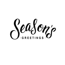 Seasons Greetings Calligraphy. Greeting Card Black Typography On White Background. Vector Illustration Hand Drawn Lettering