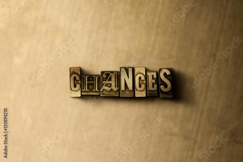 Fotografie, Obraz  CHANCES - close-up of grungy vintage typeset word on metal backdrop