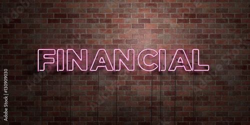 Fototapeta FINANCIAL - fluorescent Neon tube Sign on brickwork - Front view - 3D rendered royalty free stock picture. Can be used for online banner ads and direct mailers.. obraz na płótnie