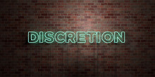 DISCRETION - Fluorescent Neon Tube Sign On Brickwork - Front View - 3D Rendered Royalty Free Stock Picture. Can Be Used For Online Banner Ads And Direct Mailers..