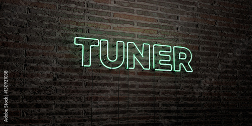 TUNER -Realistic Neon Sign on Brick Wall background - 3D