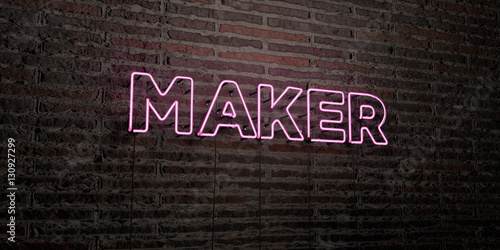MAKER -Realistic Neon Sign on Brick Wall background - 3D rendered