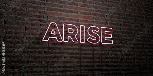 Tablou Canvas ARISE -Realistic Neon Sign on Brick Wall background - 3D rendered royalty free stock image