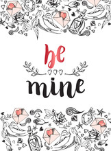 Be Mine. Background With Modern Calligraphy Brush Lettering And Hand Drawn Elements. Template Cards, Banners Or Poster For Valentine's Day. Vector Illustration.
