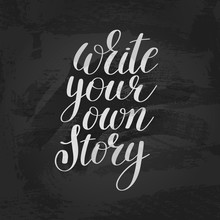 Write Your Own Story Handwritten Positive Inspirational Quote Br