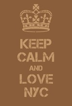 Keep Calm And Love New York City Poster