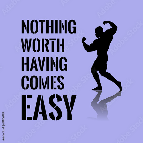 Motivational Quote Success Nothing Worth Having Comes Easy Buy