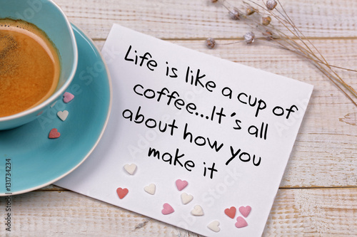 Inspiration motivation quote Life is like a cup of coffee Canvas Print