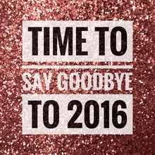 Time To Say Goodbye To 2016 Words On Shiny Copper Glitter Background