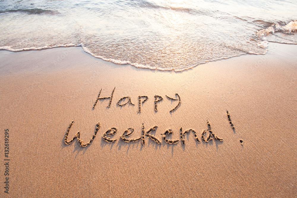 Fototapety, obrazy: happy weekend