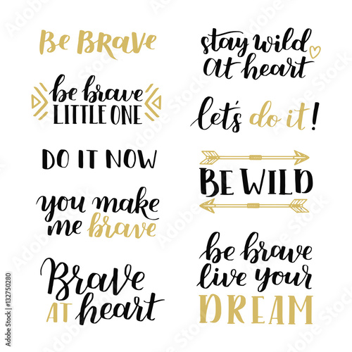Set Of Hand Drawn Quotes About Courage And Braveness Be Brave Be