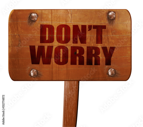don't worry, 3D rendering, text on wooden sign Canvas Print