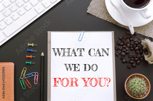 Text What can we do for you on white paper background / business concept Poster