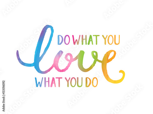 do what you LOVE what you do Canvas Print