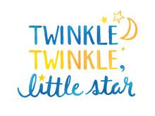 TWINKLE, TWINKLE LITTLE STAR In Watercolour Hand Lettering