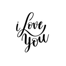 I Love You Black And White Hand Written Lettering About Love