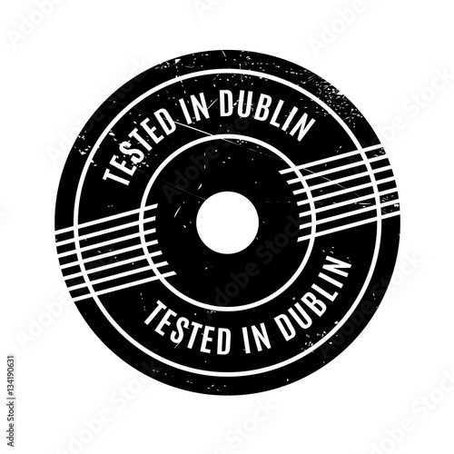 Tested In Dublin rubber stamp Poster