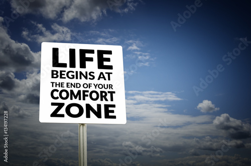 Fotografie, Obraz  Life begins at the end of your comfort zone