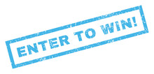 Enter To Win! Text Rubber Seal Stamp Watermark. Caption Inside Rectangular Shape With Grunge Design And Unclean Texture. Inclined Vector Blue Ink Sticker On A White Background.
