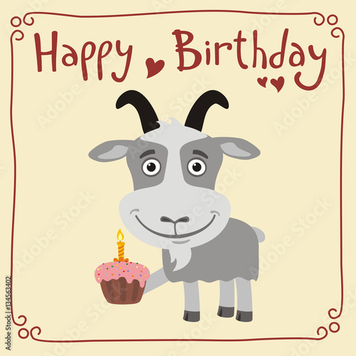 Happy birthday! Funny goat with birthday cake. Greeting card with goat in cartoon style