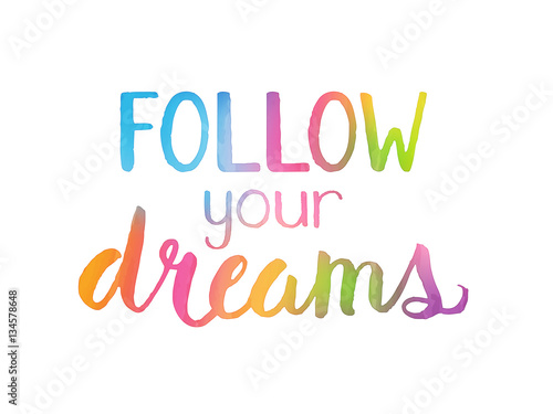 Photo  FOLLOW YOUR DREAMS Motivational Quote