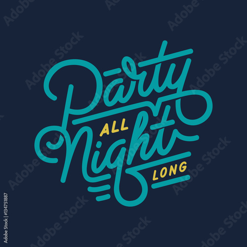 """Party all Night long"" Digital lettering Poster"