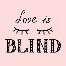 """Lettering Composition """"Love Is Blind"""" On Pink Background"""