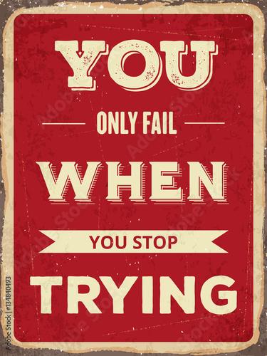 """Retro motywacyjny cytat. """"Nie udaje ci się tylko, gdy przestajesz próbować"""""""