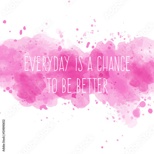 In de dag Positive Typography Motivational quote on watercolor background.