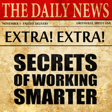 Secrects Of Working Smarter, N...