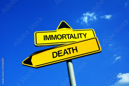 Fotografie, Obraz Immortality vs Death - Traffic sign with two options - mortality, aging and end of life vs longevity, rejuvenation, eternal life