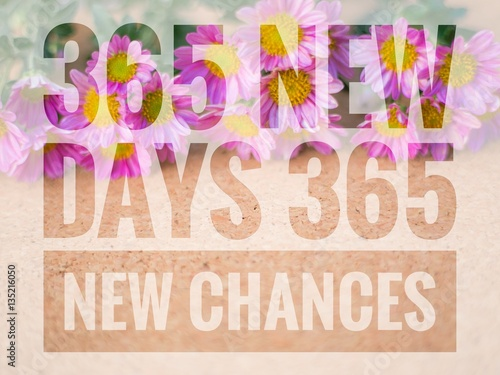 Fotografia  365 New Days 365 New Chances words on pink and wooden backgroun