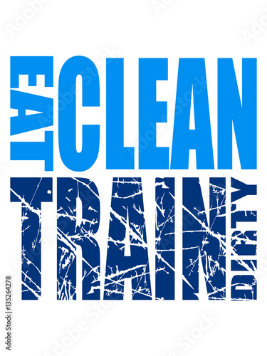 Riss Old Scratch Eat Clean Train Dirty Text Logo Stars Cool Stamp Color Weight Lifting Muscles Dumbbell Training Design