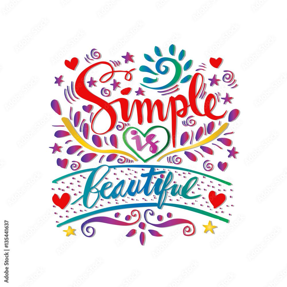Fotografie, Obraz simple is beautiful lettering