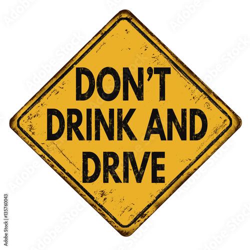 Fotografie, Obraz  Don't drink and drive vintage metallic sign