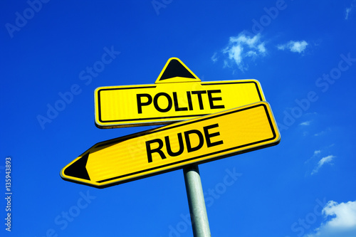 Polite vs Rude - Traffic sign with two options - behaviour during