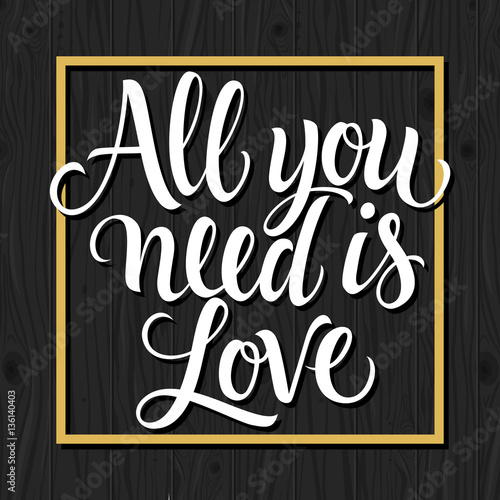 Photo  All You Need Is Love Lettering in Frame