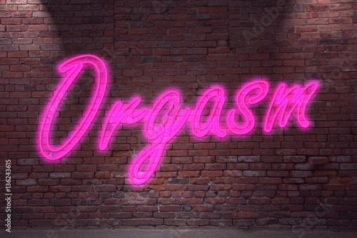 Leuchtreklame Orgasmus an Ziegelsteinmauer Fototapete