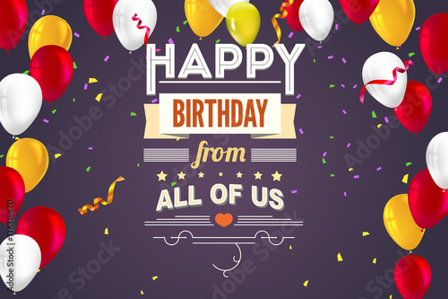 Happy Birthday Typography Vintage Poster Grunge Vector Illustration Stylish Greetings Creative Card With Inflatable Balloons
