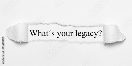 Fotografía  What´s your legacy? on white torn paper