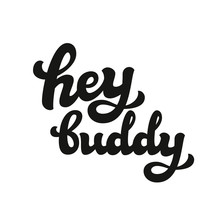 Hey Buddy Hand Lettering Text