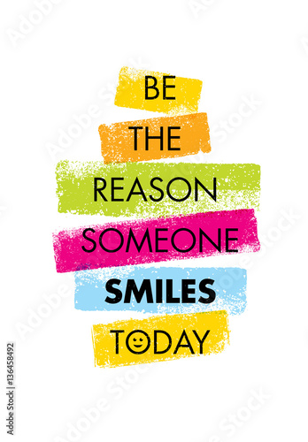 Be The Reason Someone Smiles Today. Funny Creative Motivation Quote. Colorful Vector Typography Banner