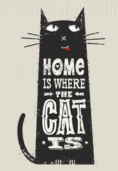 Fototapeta Napisy Home Is Where The Cat Is. Funny Quote About Pets. Vector Outstanding Typography Print Concept On Stain Background