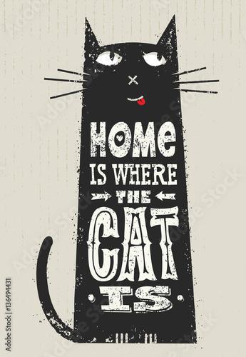 Dom jest tam, gdzie jest kot. Śmieszne cytaty o zwierzętach. Wektorowy Znakomity typografia druku pojęcie Na plamy tle