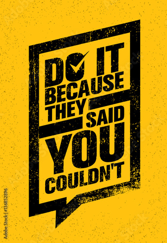 Do It Because They Said You Could Not. Inspiring Sport And Fitness Motivation Quote. Vector Typography Banner