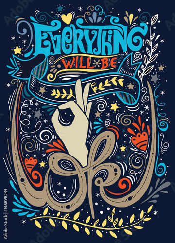 Every thing will be OK, handwritten calligraphy lettering quote Tapéta, Fotótapéta