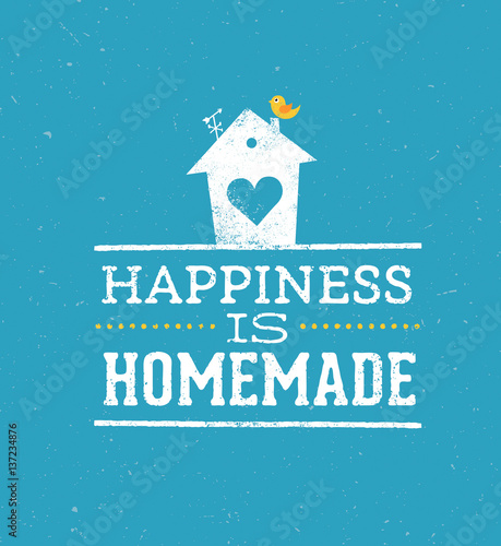 Photo  Happiness Is Homemade Quote