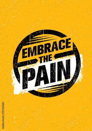 Photo  Embrace The Pain Sign