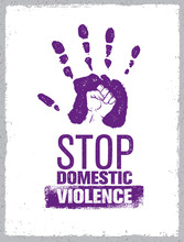 Stop Domestic Violence Stamp. Creative Social Vector Design Element Concept. Hand Print With Fist Inside Grunge Icon.