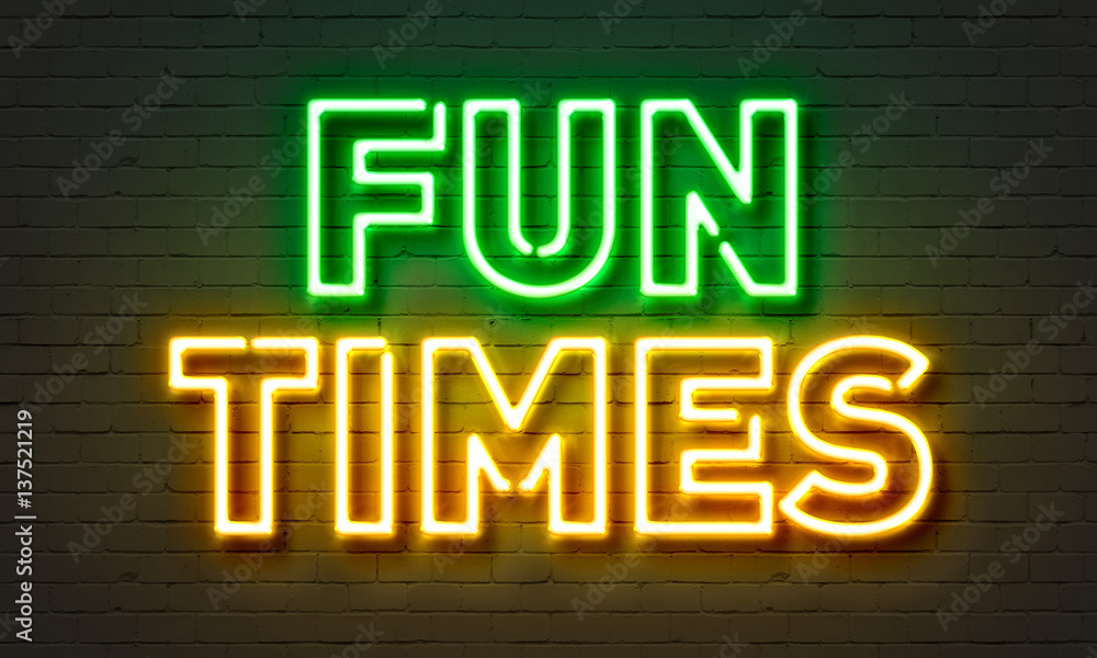 Fototapety, obrazy: Fun times neon sign on brick wall background.